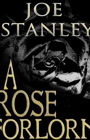 A Rose Forlorn by JoeStanleyAuthor