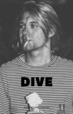 Dive · K.C. fanfic by aneurysmcobain