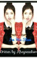 I'm His Slave by Kheyseashore