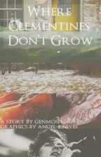 Where Clementines Don't Grow by Genmosh