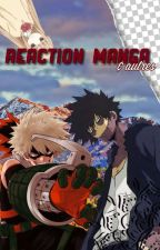 ❝ Réaction manga ❞ by CHIWRRYS