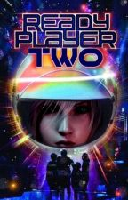 READY PLAYER TWO ; wade watts ; ready player one by -txssa