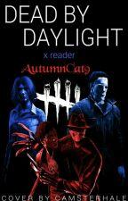 Dead by Daylight × reader by AutumnCat9