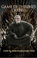 Game of Thrones Quotes by zoyaaaaax