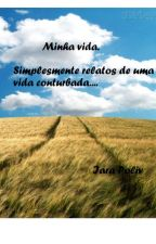 Minha vida. by IaraPoliv