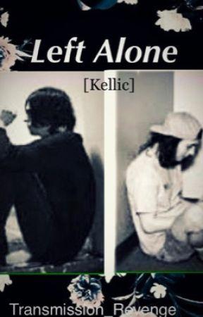 Left Alone  O. S.  [Kellic]  by Transmission_Revenge