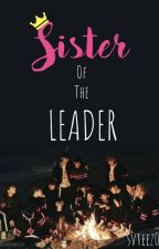 Sister of the Leader {Seventeen FF} by m_vxrnon