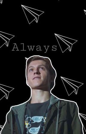 Always | Peter Parker x Reader by Sebastian_Holland