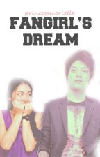 Fangirl's Dream (KathNiel Fanfic) by princessmerielle