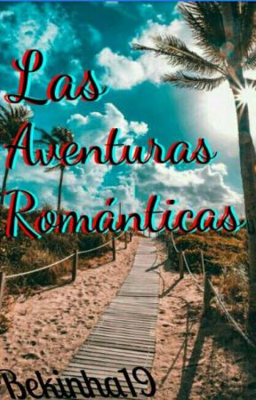 Las Aventuras románticas  by bekinha19
