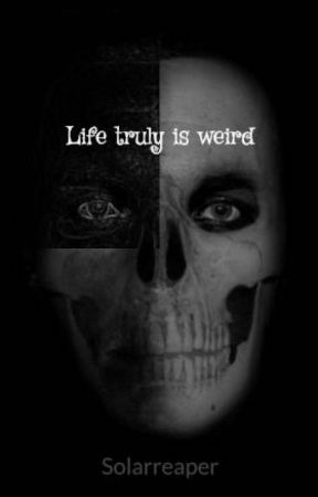 Life truly is weird by KSWitt