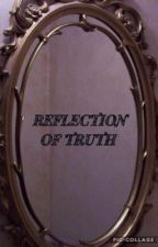 Reflection of Truth  by Tafi_Writer