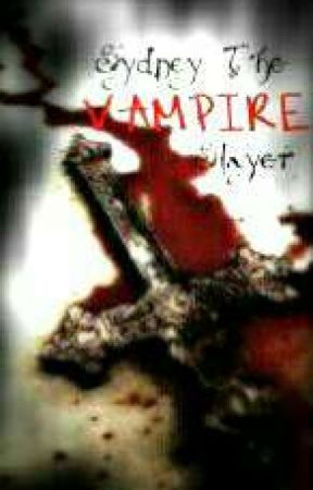 Sydney The Vampire Slayer by LeiTheWaffleMonster