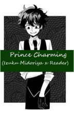 Prince Charming (Izuku Midoriya x Reader) by Error_403