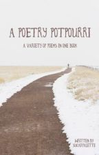 A Poetry Potpourri  by SugarPalette