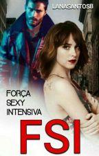 FSI - Força Sexy Intensiva  by LanaSantosB