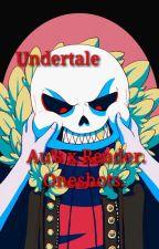 Undertale/Au's x reader.  by Broken-fnaf-fan