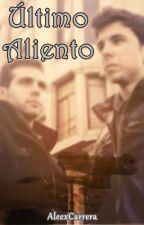 Último Aliento   Historia Corta   OneShot Wigetta by AleexCarrera