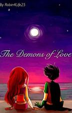The Demons of Love (A Robin X Starfire fanfic) by RobinForLife25