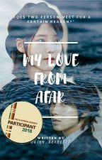 My Love From Afar [UNDER REVISION]  by AL_Phinx