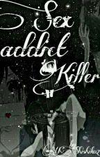 Sex Addict Killer by M_Shishiko27