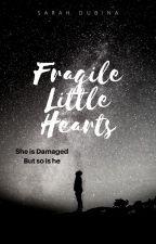Fragile Little Hearts by sarahdubina5525