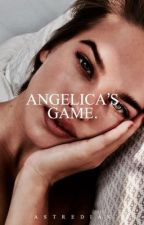 Angelica's Game | ongoing. by astredias