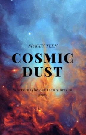 cosmic dust  by SpaceyTeen