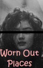 Worn Out Places by Lunab00ks