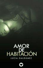 AMOR DE HABITACIÓN by lucylanda