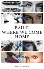 BAILE (Where We Come Home) by TaylahFenwick