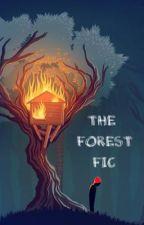 The Forest Fic  by musichealsthehurt