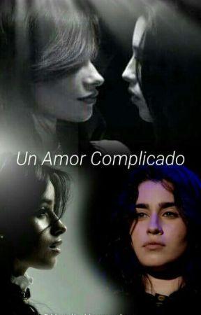 Un Amor Complicado (Camren) by Natalia-Harmonizer
