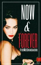 Now & Forever [z.m] by ItsMeChacacul