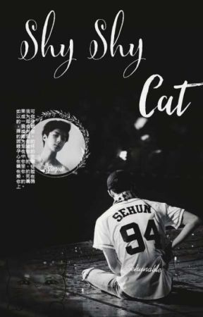 Shy-Shy Cat ; OSH by sehunable