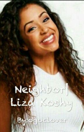 Neighbor|Liza Koshy  by ogoclover