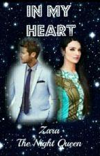 In My Heart by ZARA-TheNightQueen