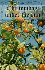 The tomboy under the sun (Girlxgirl) #SCFS #BKAW18 by ffxx18