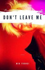 [OG] Don't Leave Me | Suga by seoknochu