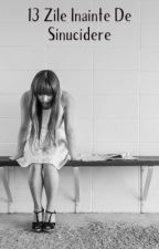 13 zile inainte de sinucidere by andreealund