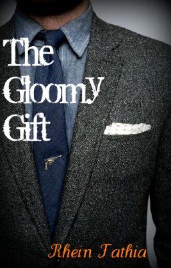 The Gloomy Gift