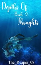 Depths Of Thoughts (Book 2) by The_Reaper_08