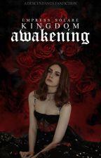 Kingdom Awakening  ➳ Descendants Fanfiction (Under MAJOR editing) by Empress_Solare
