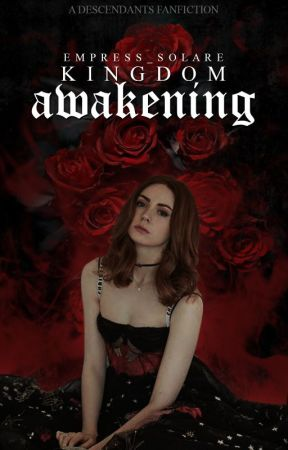 Kingdom Awakening ➳ Descendants Fanfiction (Under MAJOR