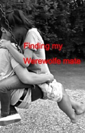 Finding my werewolf mate by unicorn_sparkles99