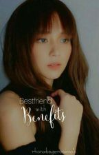 Bestfriend WITH Benefits • Kathniel [COMPLETED] {Under Editing} by RhonabeGeronimo