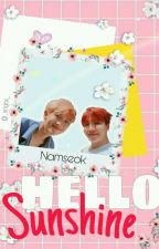 Hello Sunshine - NamSeok [BTS Fanfiction] by Pan___Panda