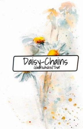 Daisy-Chains || Newtmas by GladYouAskedThat