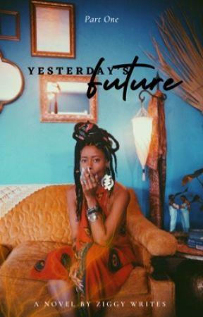 YESTERDAY'S FUTURE I ✔  by ziggywrites
