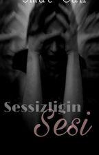 SESSİZLİĞİN SESİ... by Umut_Gece